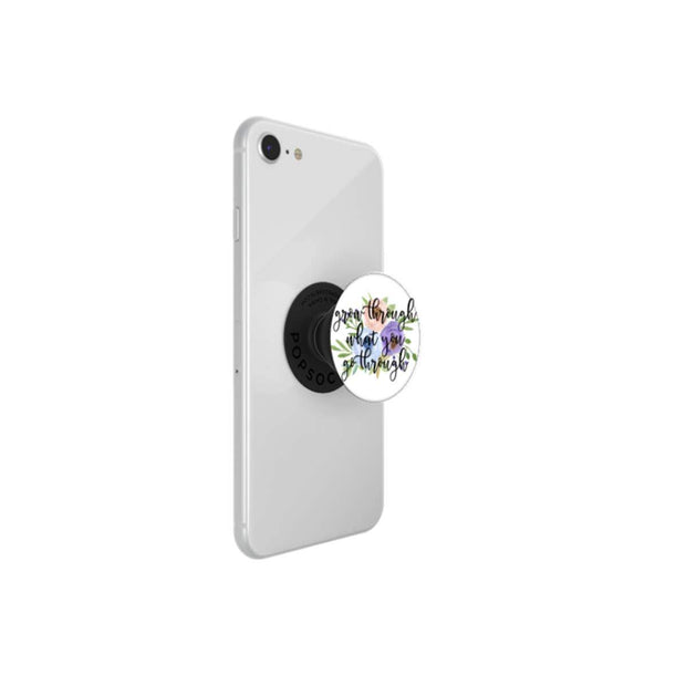 Grow Through What You Go Through Pop Socket