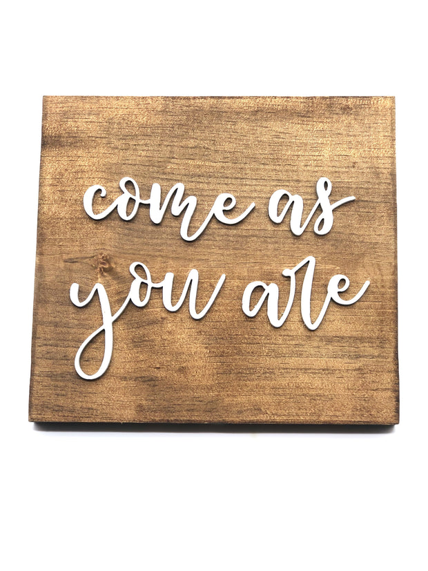 Come As You Are Farmhouse Sign 10x10 - Fruit of the Vine