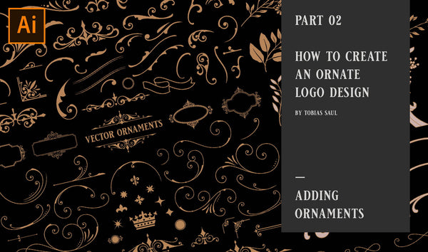 PART 02 - HOW TO CREATE AN ORNATE LOGO DESIGN