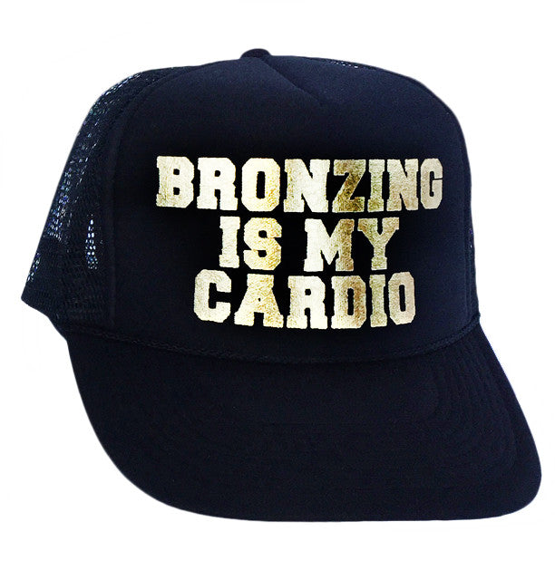 Bronzing Is My Cardio Hat - GOLD LOGO