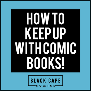 How can you keep up with comic books?
