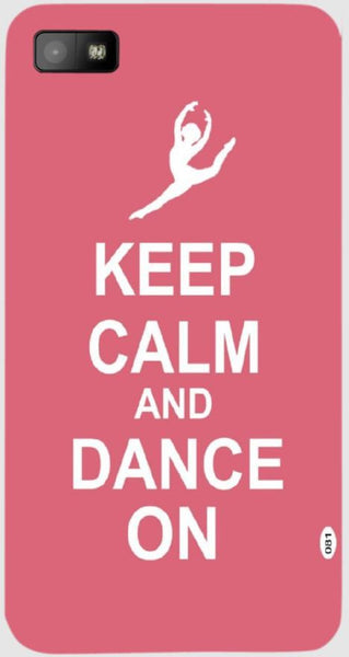 Keep Calm and Dance on  For Blackberry Z10H