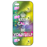 Keep calm and be yourself Iphone 5