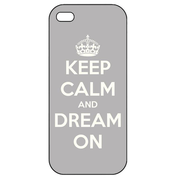 Keep calm and dream on  Iphone 5