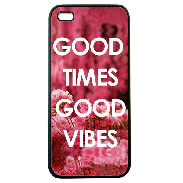 Good times Good Vibes Iphone 5