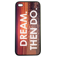 Dream Then Do Iphone 5