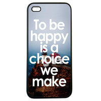 To be Happy is not a Choice Iphone 5