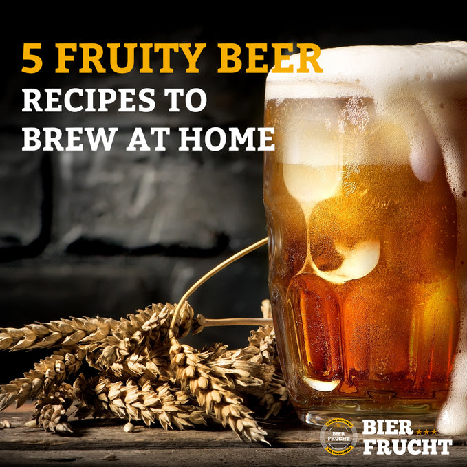 5 Fruity Beer Recipes to Brew at Home