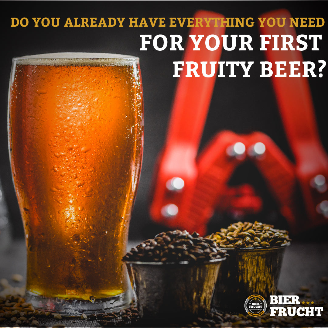 Do you already have everything you need for your first fruity beer?