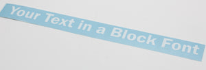 Custom Length Block Text Vinyl Decal