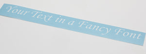 Custom Length Fancy Text Vinyl Decal