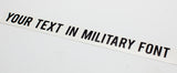 Custom Length Military Text Vinyl Decal