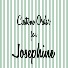 Load image into Gallery viewer, Custom order for Josephine
