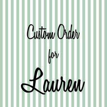 Load image into Gallery viewer, Custom Order for Lauren