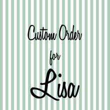 Load image into Gallery viewer, Custom order for Lisa