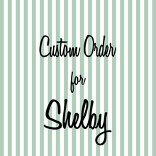 Load image into Gallery viewer, Custom order for Shelby 2