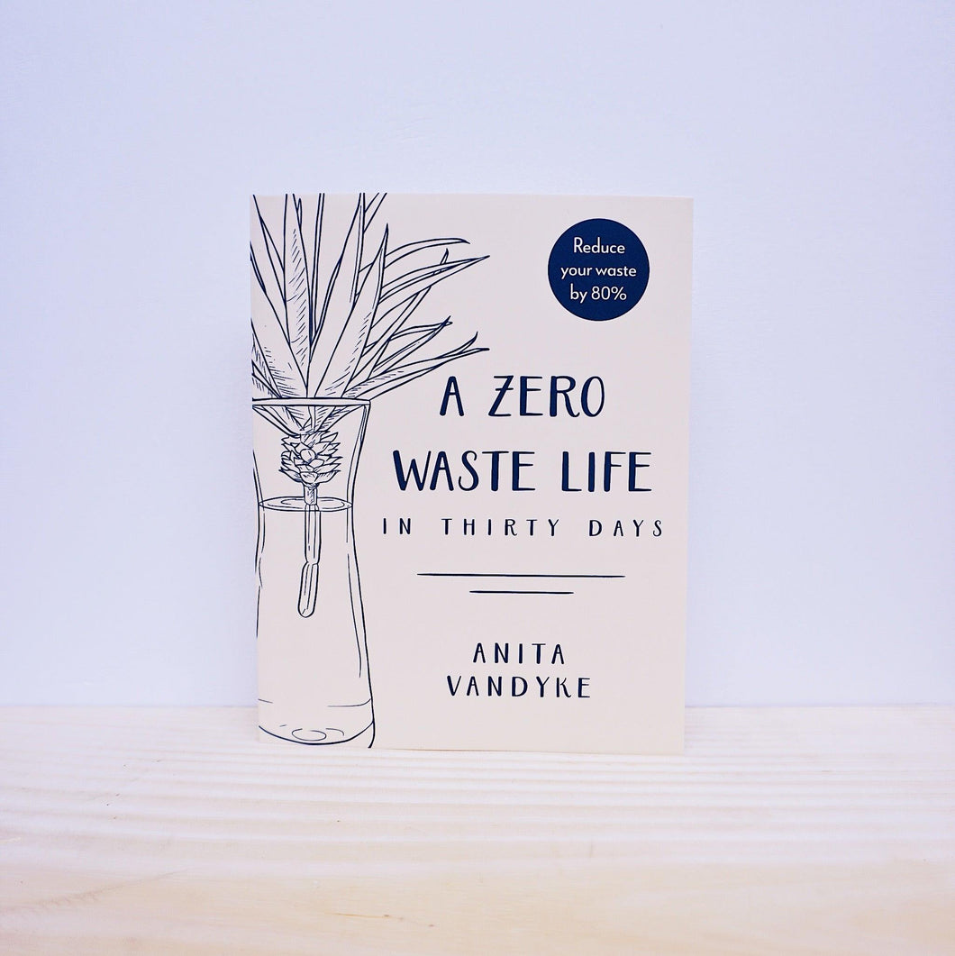 A Zero Waste Life: In Thirty Days