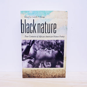 Black Nature: Four Centuries of African American Nature Poetry
