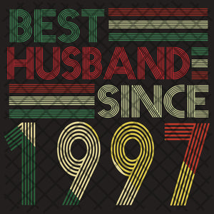 Best husband since 1997, husband svg, husband gift, husband shirt, love husband, best husband ever,family svg, family shirt,family gift,trending svg, Files For Silhouette, Files For Cricut, SVG, DXF, EPS, PNG, Instant Download