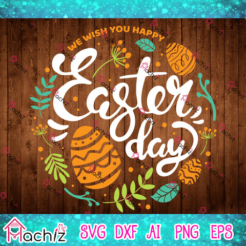 WE WISH YOU HAPPY EASTER DAY,Happy Easter SVG, Easter svg, Jesus svg, Easter Bunny svg, Easter Quote svg, Easter Egg svg,vector,svg, eps, dxf, Png Silhouette Cameo or Cricut Digital Download Files