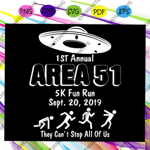 1St annual area 51, 1st annual area 51 5k run run svg, area 51 ,1st annual area svg, nevada svg,ufo svg,trending svg For Silhouette, Files For Cricut, SVG, DXF, EPS, PNG Instant Download