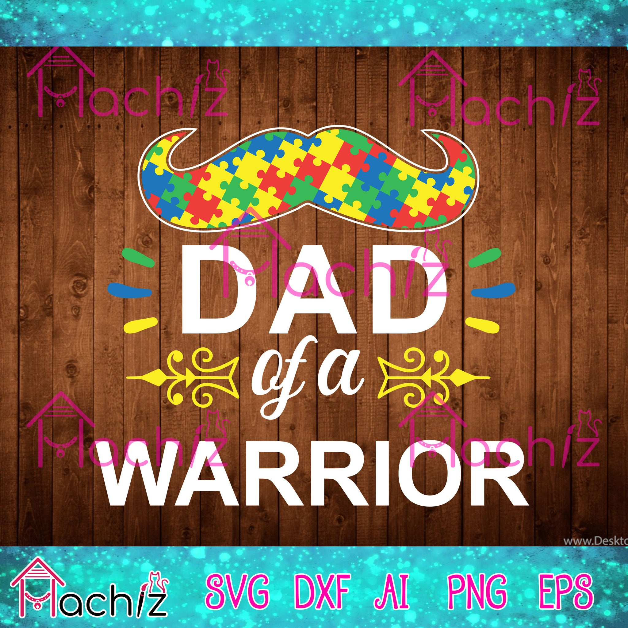 Dad of a warrior ,dad of a warrior svg, father svg,father's day, dad svg, autism svg, vector,svg, eps, dxf, Png Silhouette Cameo or Cricut Digital Download Files