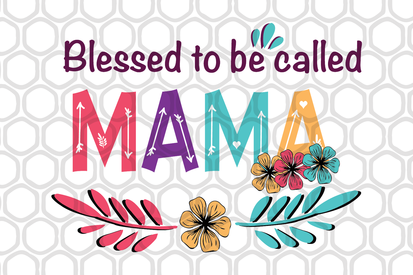 Blessed to be called mama, mama svg, mama gift, mama shirt, gift for mama, family svg, family shirt,family gift,trending svg, Files For Silhouette, Files For Cricut, SVG, DXF, EPS, PNG, Instant Download