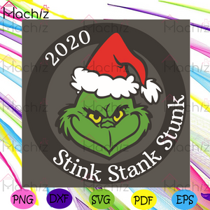 2020 Stink Stank Stunk Svg, Christmas Svg, Grinch Svg, Grinchmas Svg, Face Grinch Svg, Christmas 2020 Svg, Santa Claus Svg, Grinch Schedule Svg, Santa Grinch Svg, Christmas Holiday Svg, Christmas Gift Svg, Merry Christmas Svg