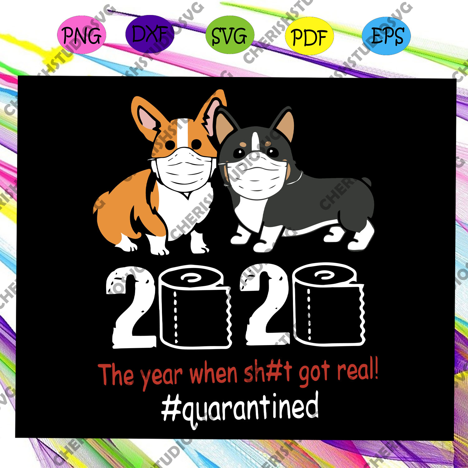 2020 the year when sh#i got real, quarantined svg, social distancing, toilet paper svg, dogs svg, dogs lover svg, pet svg, pet lover svg, pet lover gift, animal svg, Files For Silhouette, Files For Cricut, SVG, DXF, EPS, PNG, Instant Download