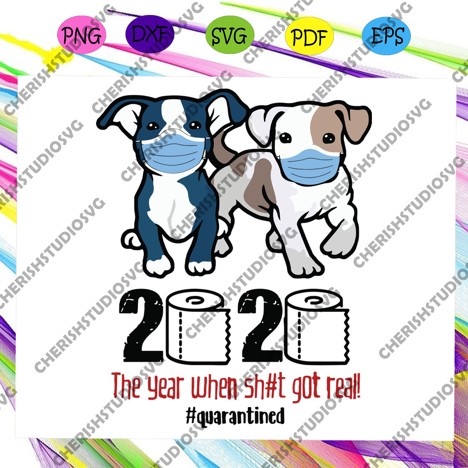 2020 the year when shit got real svg, 2020 quarantined svg, social distance svg, dogs svg, dogs lover svg, dogs lover gift svg, pet svg, pet lover svg, pet lover gift svg, Files For Silhouette, Files For Cricut, SVG, DXF, EPS, PNG, Instant Download