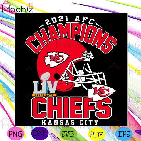2021 AFC Champions Chiefs Kansas City Svg, Sport Svg, 2021 AFC Champions Svg, Kansas City Chiefs Svg, Kansas City Chiefs Helmets Svg, Kansas City Chiefs Logo Svg, Kansas City Chiefs Gifts Svg, NFL Svg, Super Bowl 2021 Svg, Champions Svg