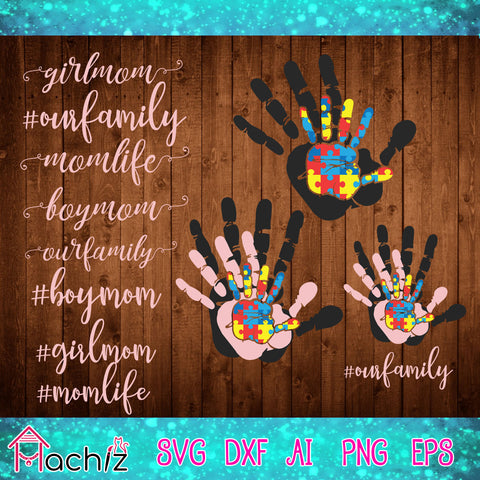 Our family,#our family, mommy svg,,autism family, autism svg, autism mommy,daddy svg,Hand mommy&daddy,mommy& daddy svg, Hand family, mother svg,girlmom, boy mom,mom life, vector,svg, eps, dxf, Png Silhouette Cameo or Cricut Digital Download Files