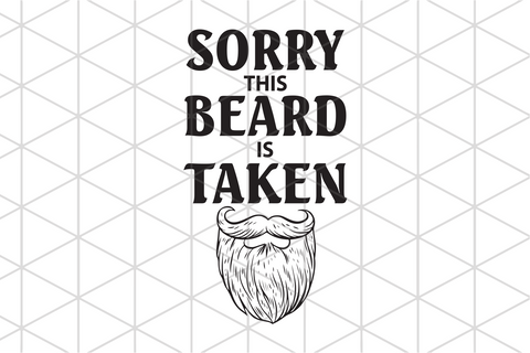 Sorry this beard is taken,beard svg, husband valentine, funny valentine svg, heart svg, love svg, my heart svg, my heart gift, trending svg, Files For Silhouette, Files For Cricut, SVG, DXF, EPS, PNG, Instant Download