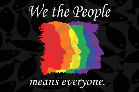 We the people means everyone, lgbt svg, rainbow svg,gay pride svg,girl gift, gift for girl,gay gift, gift for girl,lgbt gift, gaymer gift, bisexxual svg, gay lover,Files For Silhouette, Files For Cricut, SVG, DXF, EPS, PNG, Instant Download