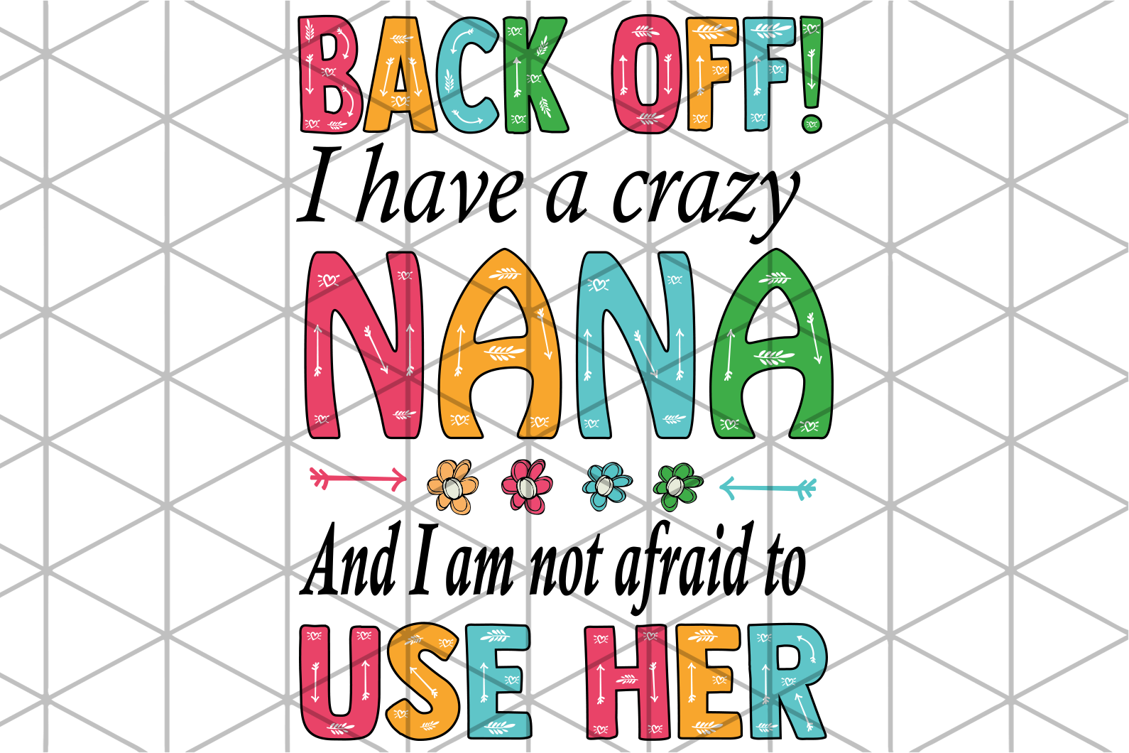 Back off I have a crazy nana,  nana svg, nana shirt, nana birthday, nana gift, family svg, family shirt,family gift,trending svg, Files For Silhouette, Files For Cricut, SVG, DXF, EPS, PNG, Instant Download