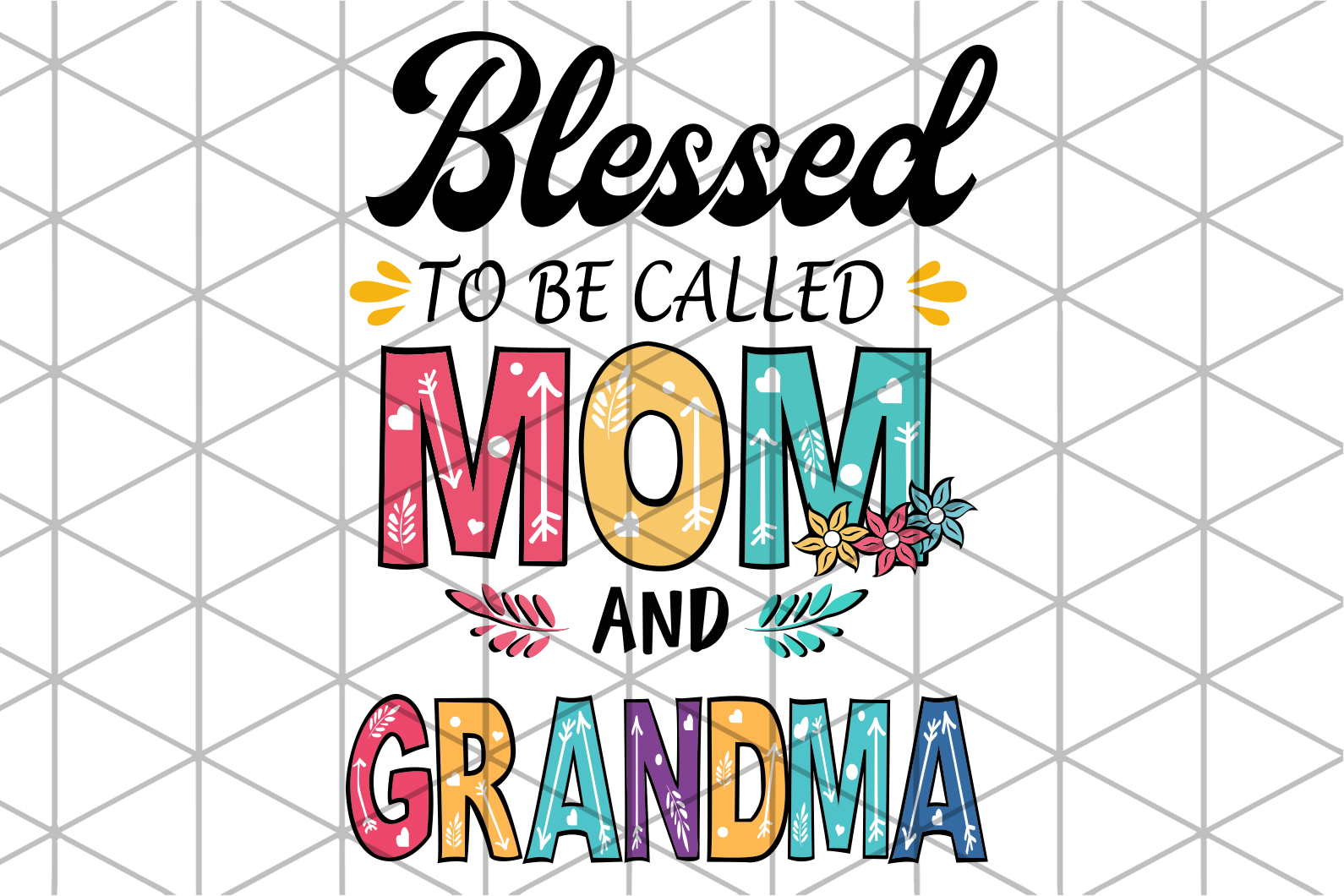 Blessed to be called mom and grandma, grandma gift, grandma birthday, grandma life, best grandma ever,family svg , family shirt,family gift,trending svg, Files For Silhouette, Files For Cricut, SVG, DXF, EPS, PNG, Instant Download