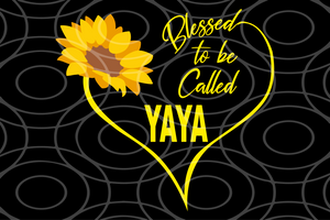 Blessed to be called yaya, yaya svg, yaya gift, yaya shirt, gift for yaya,family svg , family shirt,family gift,trending svg, Files For Silhouette, Files For Cricut, SVG, DXF, EPS, PNG, Instant Download