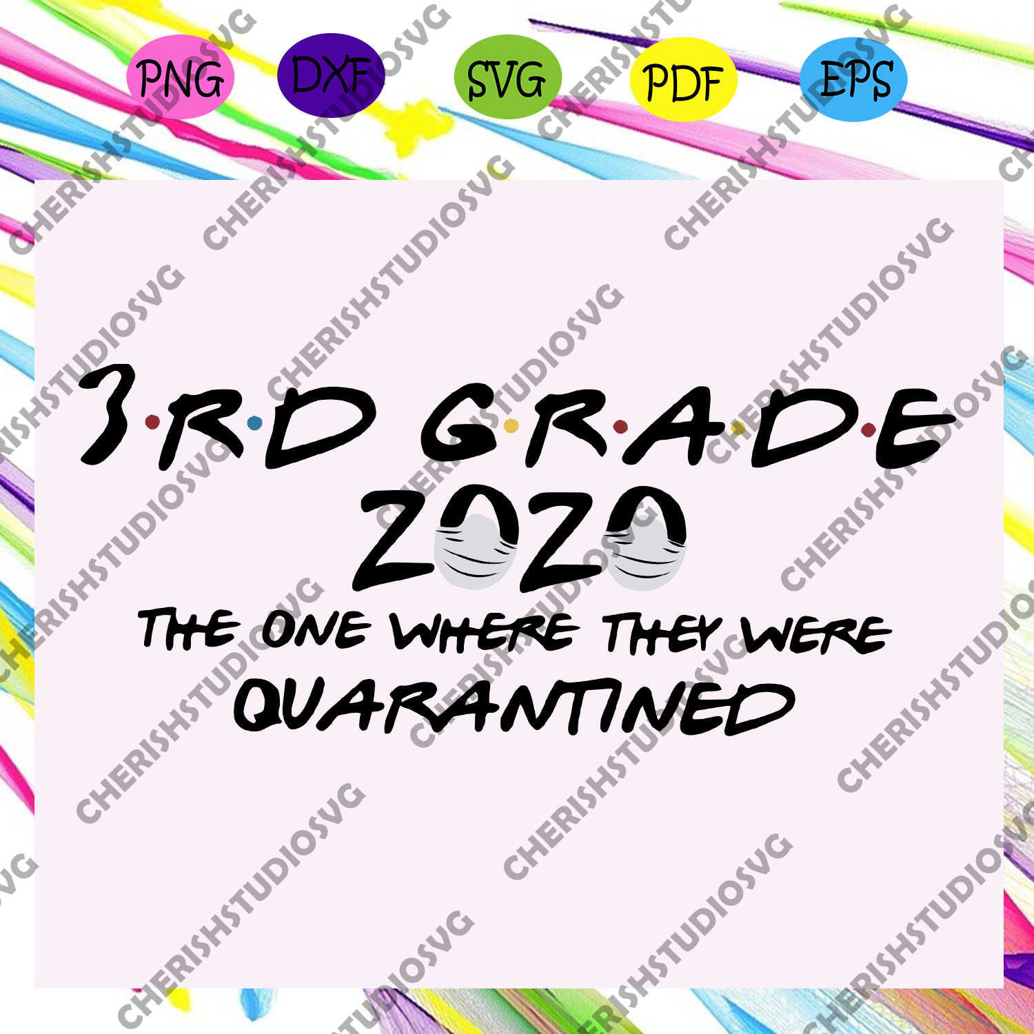 3rd grade 2020 the one where they were quarantined, 3rd grade 2020 svg, quarantine svg, social distance svg, teacher svg, 3rd grade quarantined student, quarantined teacher, Files For Silhouette, Files For Cricut, SVG, DXF, EPS, PNG