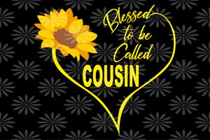 Blessed to be called cousin, cousin svg, cousin gift, cousin life, family svg, family shirt,family gift,trending svg, Files For Silhouette, Files For Cricut, SVG, DXF, EPS, PNG, Instant Download