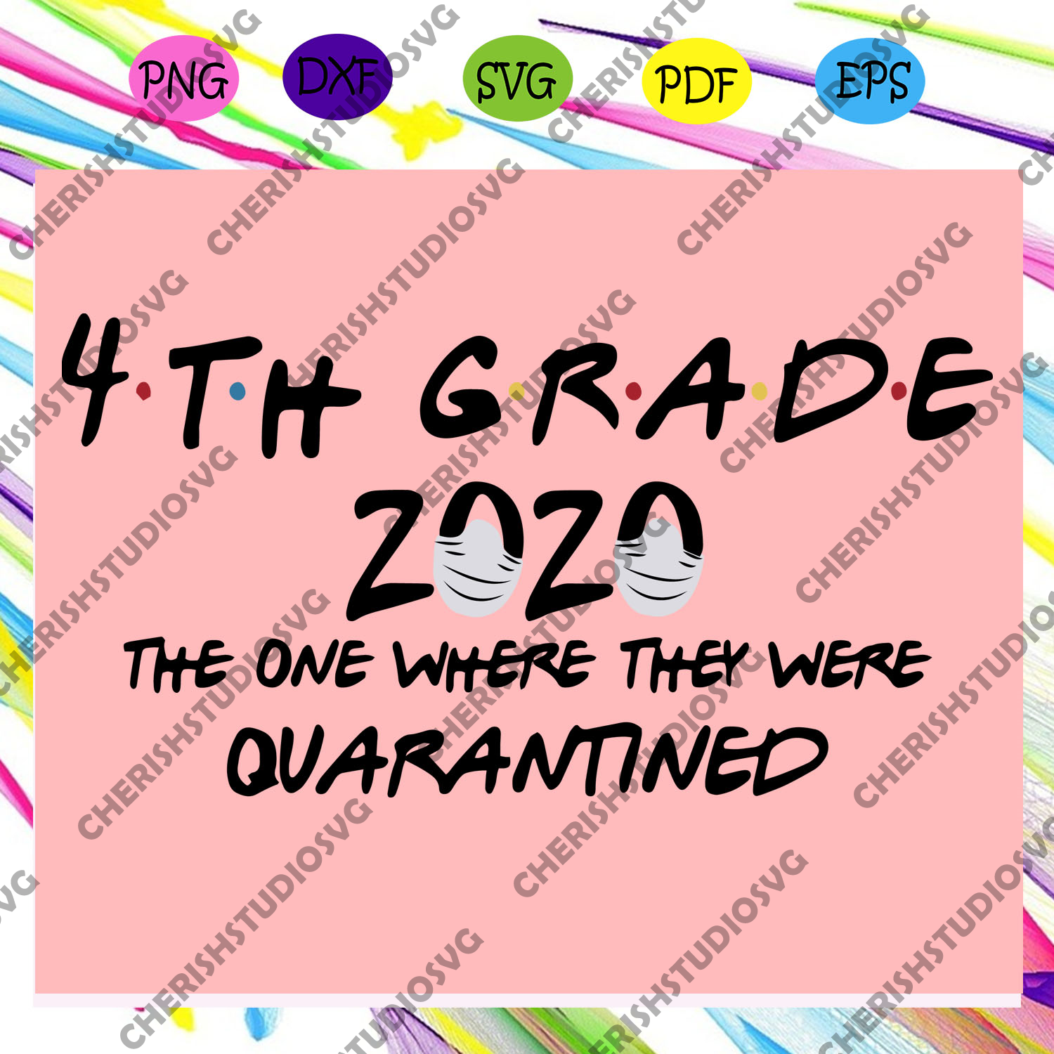 4th grade 2020 the one where they were quarantined, 4th grade 2020 svg, quarantine svg, social distance svg, teacher svg, 4th grade quarantined student, quarantined teacher, Files For Silhouette, Files For Cricut, SVG, DXF, EPS, PNG, Instant Download