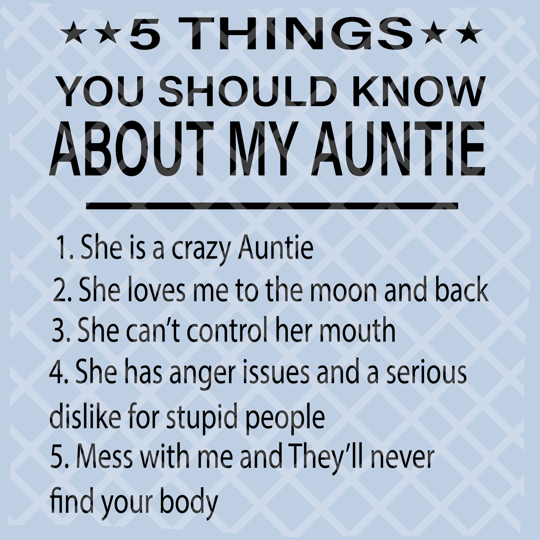 5 things you should know about my auntie, auntie svg, auntie, auntie gift, auntie lover, auntie life,family svg, family shirt,family gift,trending svg, Files For Silhouette, Files For Cricut, SVG, DXF, EPS, PNG, Instant Download