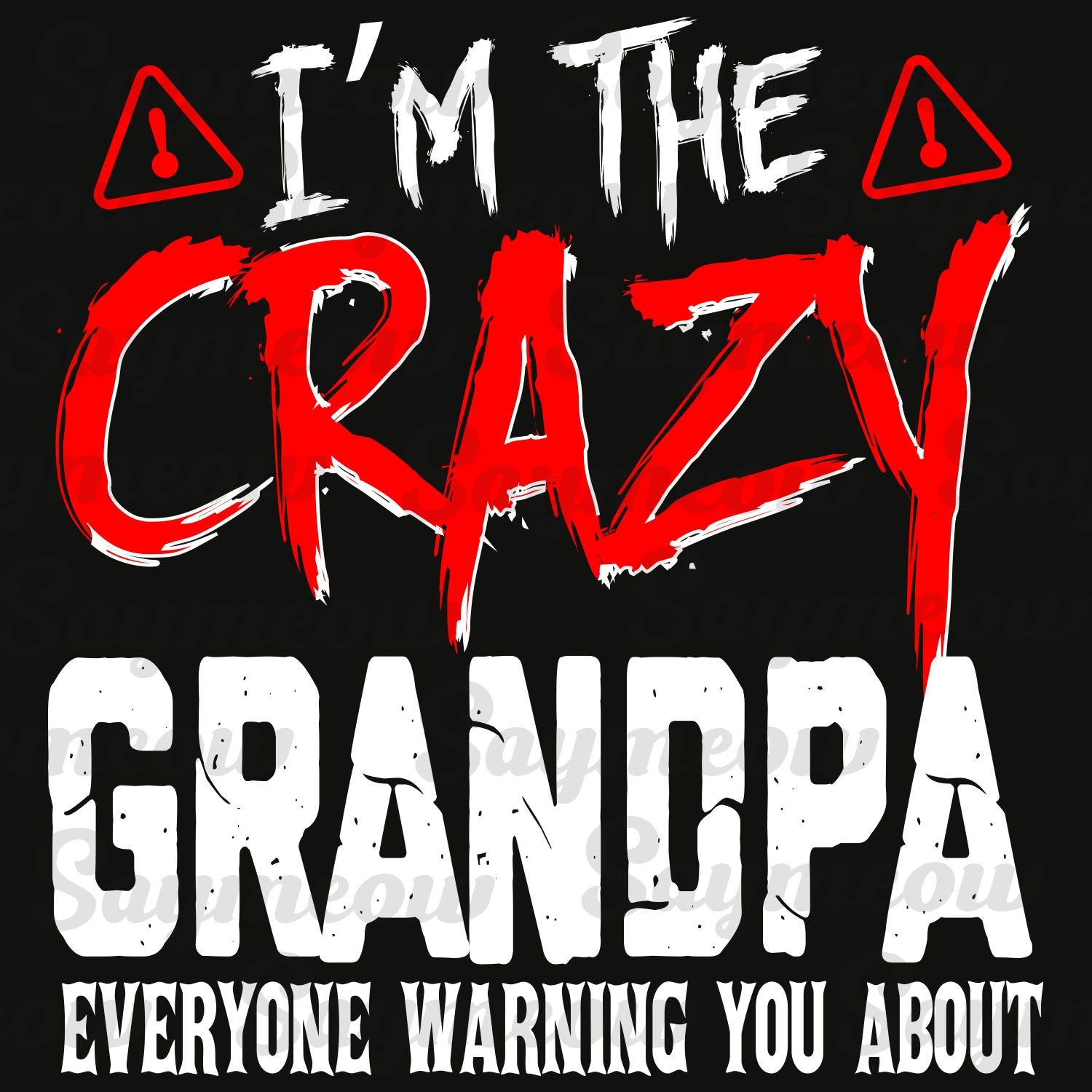 I'm the crazy grandpa,  grandpa svg, grandpa gift, grandpa birthday, best grandpa ever, grandpa life, family svg, family shirt,family gift,trending svg, Files For Silhouette, Files For Cricut, SVG, DXF, EPS, PNG, Instant Download