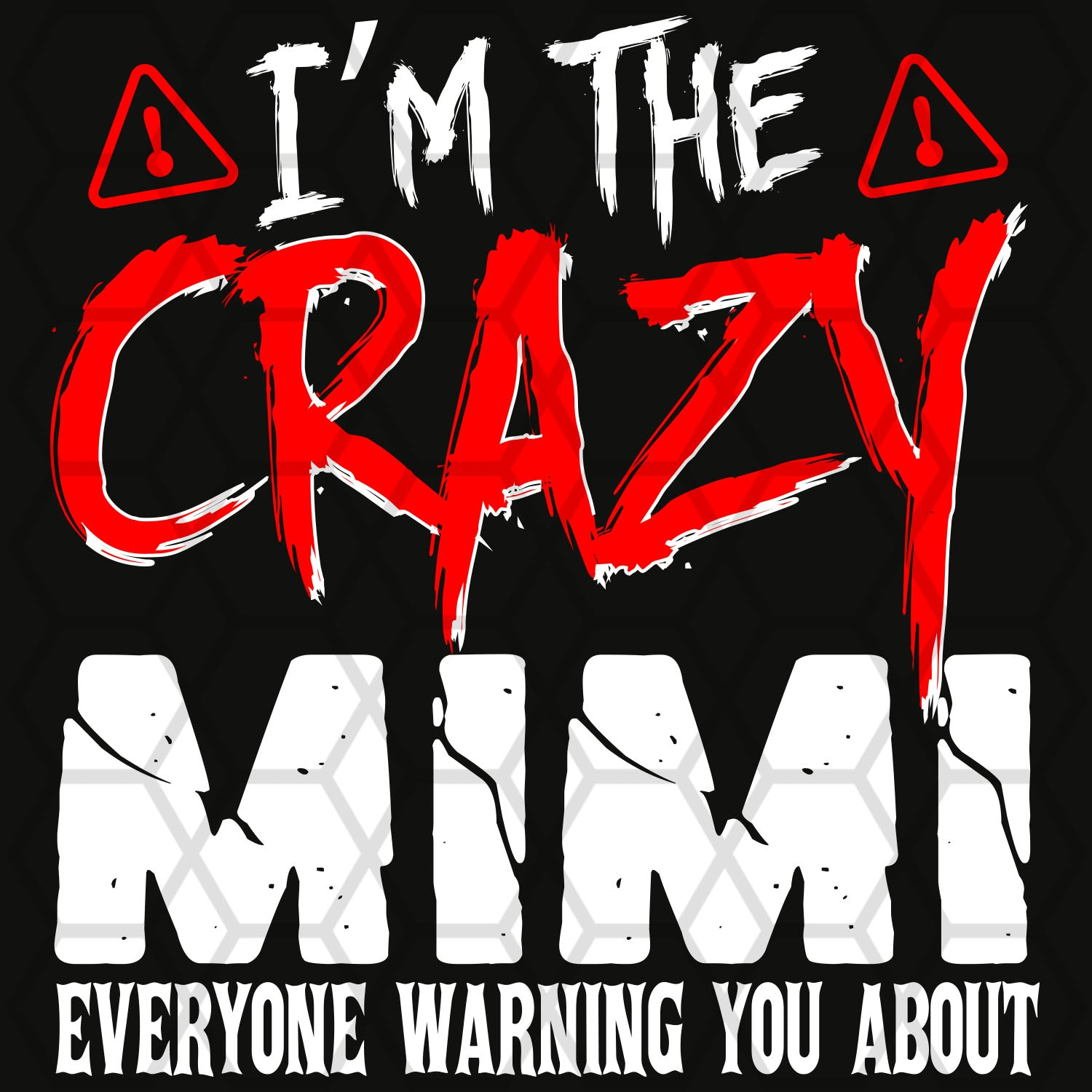I'm the crazy mimi,  mimi svg, mimi gift, mimi shirt, mimi life, gift for mimi, best mimi ever, family svg, family shirt,family gift,trending svg, Files For Silhouette, Files For Cricut, SVG, DXF, EPS, PNG, Instant Download