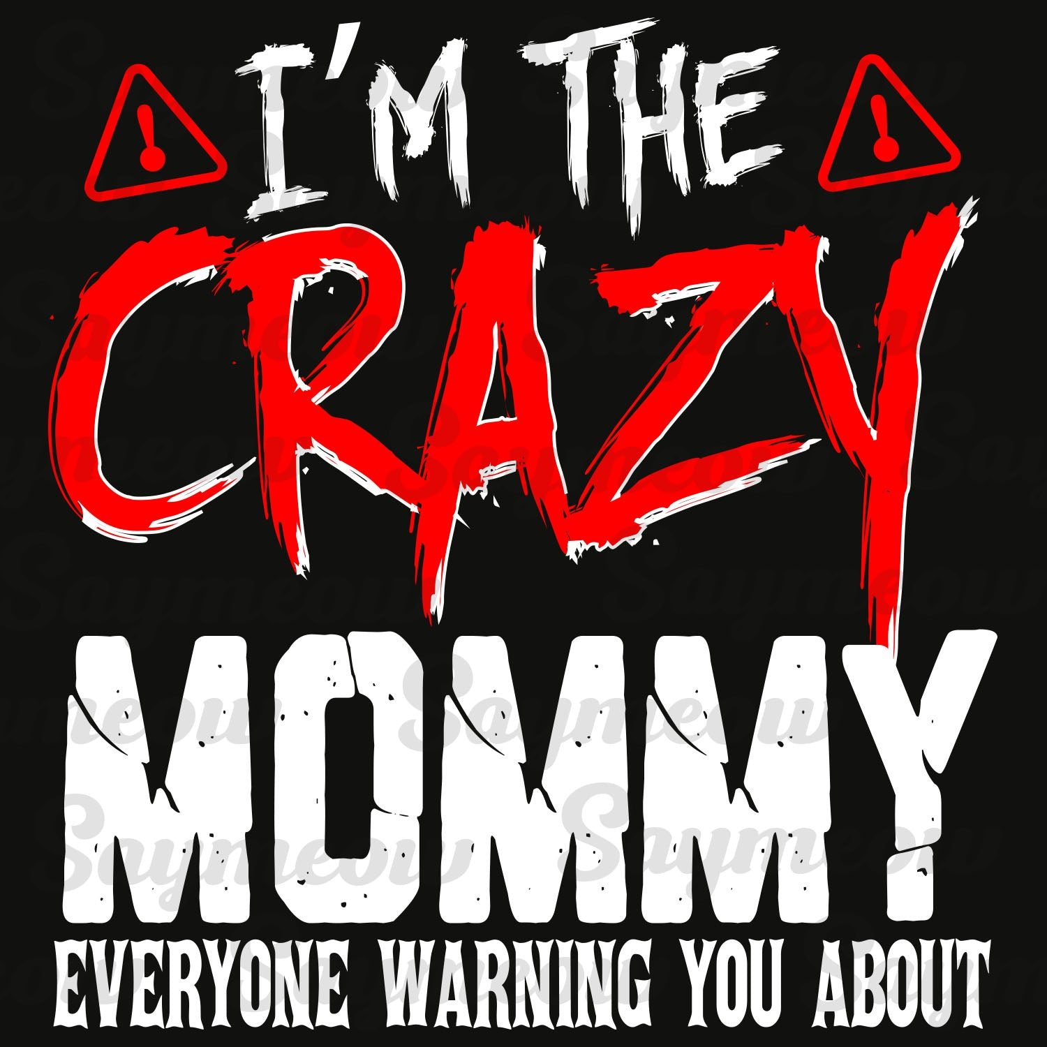 I'm the crazymommy, mommy svg, mommy gift, birthday mommy, mommy party, birthday gift, best gift ever,family svg, family shirt,family gift,trending svg, Files For Silhouette, Files For Cricut, SVG, DXF, EPS, PNG, Instant Download