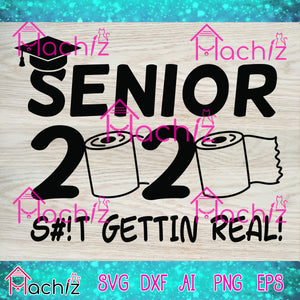 Seniors 2020 shit just getin real, toilet paper svg,Seniors 2020 svg,Quarantine 2020 svg,Quarantine 2020,vector,svg, eps, dxf, Png Silhouette Cameo or Cricut Digital Download Files