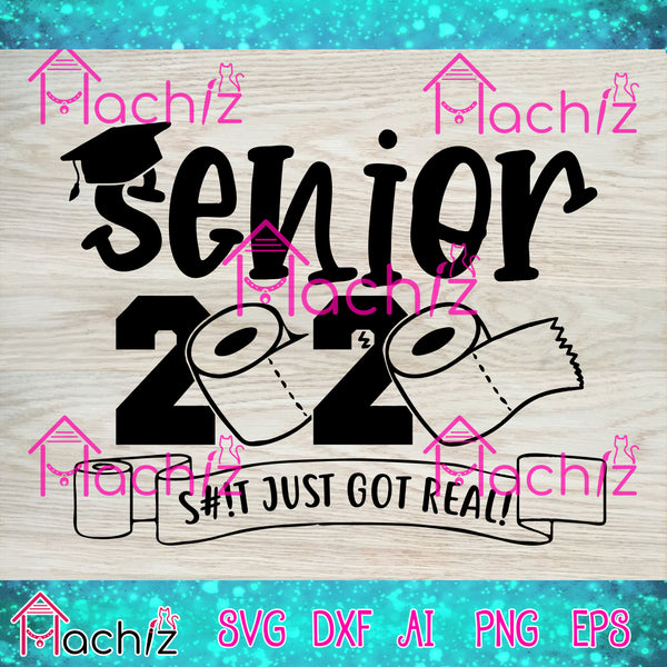 Seniors 2020 shit just got real, toilet paper svg,Seniors 2020 svg,vector,svg, eps, dxf, Png Silhouette Cameo or Cricut Digital Download Files