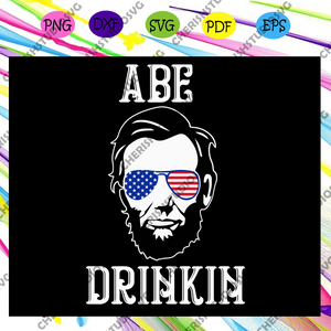 ABE drinkin, independence gift, 4th of july svg, fourth of july svg files, funny barbeque svg, mens shirt svg, beer svg, american flag svg,independence day svg ,For Silhouette, Files For Cricut, SVG, DXF, EPS, PNG Instant Download
