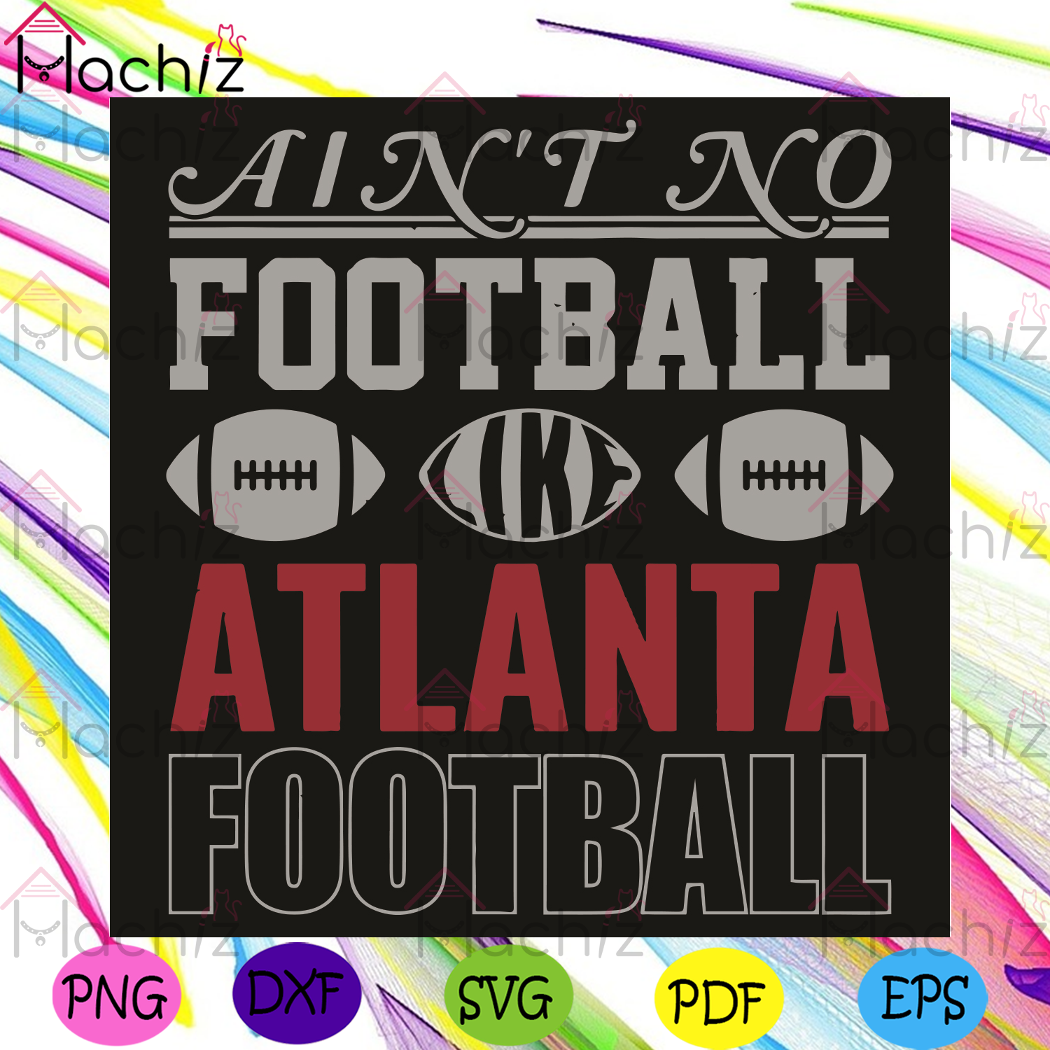 Aint No Football Like Atlanta Football Svg, Sport Svg, Atlanta Football Team Svg, Atlanta Football Svg, Atlanta Football Fans Svg, Atlanta Football Players Svg, Football Gifts, Football Lovers, Football Players Svg, Vintage Design Svg