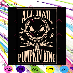 All Hail Svg, Halloween Svg, The Pumpkin King Svg, King Svg, Pumpkin Svg, Halloween Pumpkin Svg, Pumpkin Gift, Disney Svg, The Nightmare Before Christmas Svg, Hail Svg, The Pumpkin King Svg, Halloween Gift, Halloween Party,