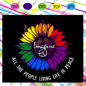All the people living life in peace, sunflower svg, rainbow heart svg,lgbt svg,lesbian gift,lgbt shirt, lgbt pride,gay pride svg, lesbian gifts,lesbian love ,lgbt svg,Files For Silhouette, Files For Cricut, SVG, DXF, EPS, PNG, Instant Download